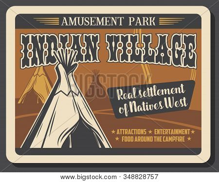 Western Indian Village Amusement Park, Entertainment And Attractions Fair Retro Vintage Poster. Vect