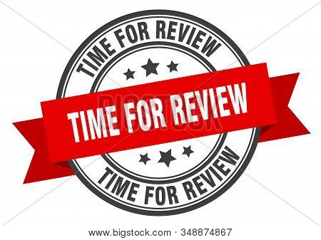 Time For Review Label. Time For Review Red Band Sign. Time For Review