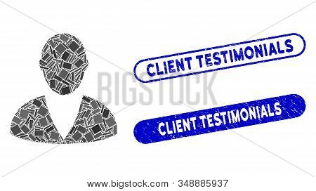Mosaic Client And Distressed Stamp Seals With Client Testimonials Phrase. Mosaic Vector Client Is De