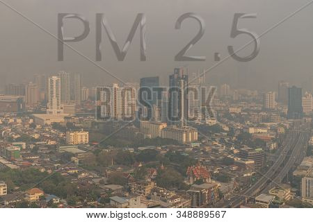 Aerial View Of Dust In Bangkok City Is Full Of Harmful Pm 2.5 Dust With Bad Air Pollution, The Place