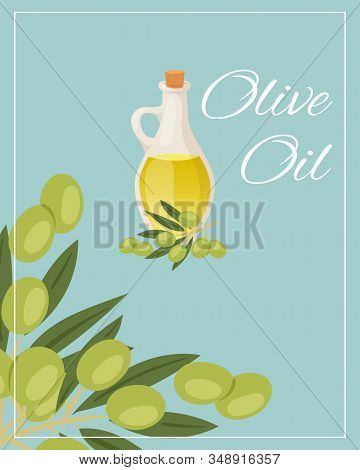 Olive Oil Pitcher With Green Olives And Leaves Poster Vector Illustration. Organic Olive Oil For Gro
