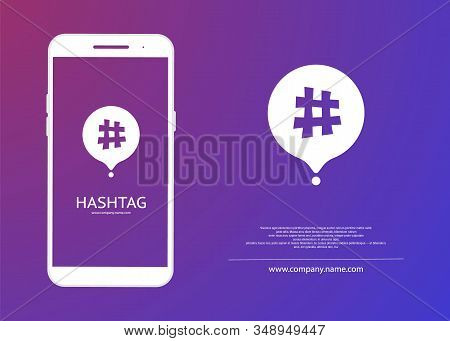 Hashtag Concept. Empty Screen Smartphone For Your Hashtag. Smartphone And Hashtag Symbol. Social Med