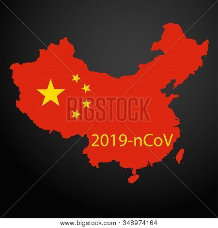 Map Of China And The Coronavirus Outbreak In Wuhan China. 2019-ncov Or Novel Coronavirus Is A Deadly
