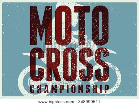 Motocross Championship Typographical Vintage Grunge Style Poster. Silhouette Of A Motocross Rider On