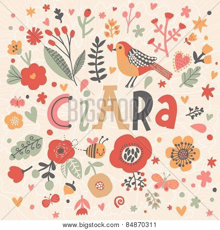 Bright card with beautiful name Ciara in poppy flowers, bees and butterflies. Awesome female name design in bright colors. Tremendous vector background for fabulous designs