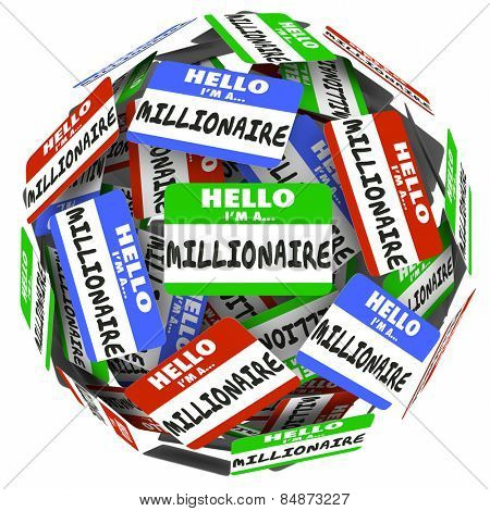 Hello I'm a Millionaire words on nametag stickers in a ball or sphere to illustrate earning wealth or riches