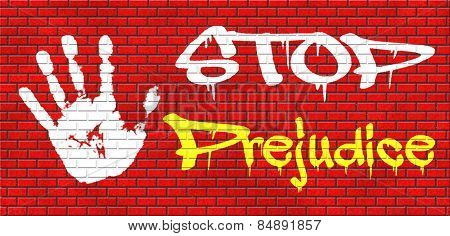 no prejudice, dont judge the unknown hostality and dislike against other race  prejudgment opinion  favoritism towards one's own groups graffiti on red brick wall, text and hand
