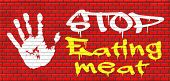 stop eating meat go vegan respect animal rights and welfare, veganism graffiti on red brick wall, text and hand poster
