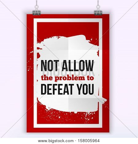 Not allow the problem to defeat you. Poster on red background to provide help to someone in trouble or with a problem.