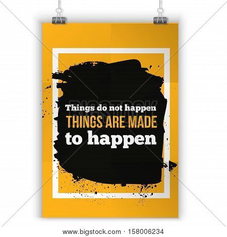 Things do not happen, things are made to happen. Motivation poster on dark background. Inspirational vector typography.