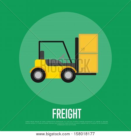Freight banner with forklift truck isolated vector illustration in flat design. Cargo transportation in warehouse icon. Yellow forklift truck with boxes. Warehouse logistics, shipment, delivery goods.