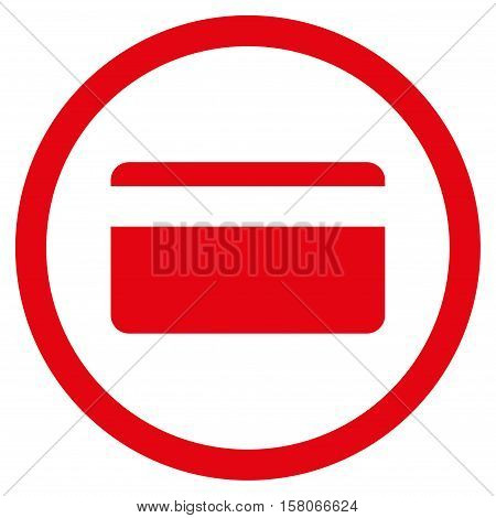 Plastic Card vector rounded icon. Image style is a flat icon symbol inside a circle, red color, white background.