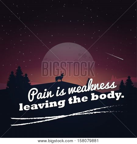 Pain is weakness leaving the body. Motivational poster with nature background