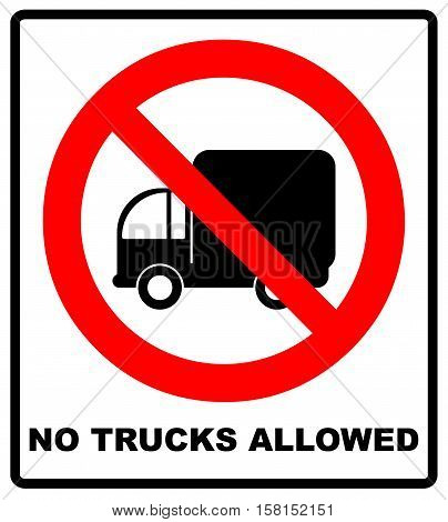 Vector illustration. No Trucks Allowed sign isolated against a white background. Red forbidden circle isolated on white. Vector road lorry sign with text