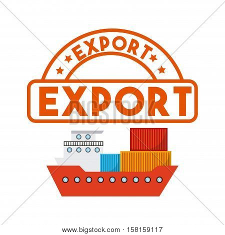 cargo ship with container over white background. export and import concept. colorful design. vector illustration