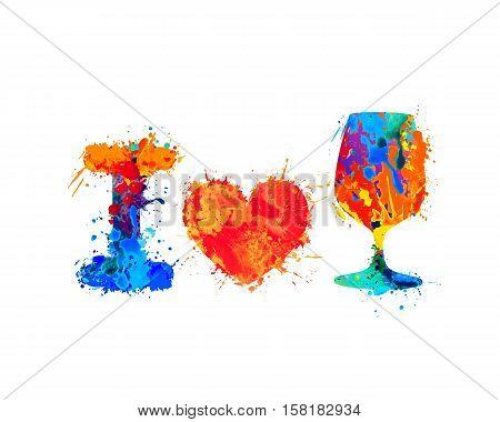 I love to drink wine. Splash paint