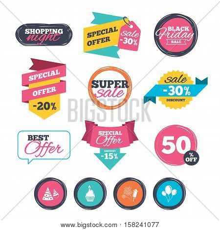 Sale stickers, online shopping. Birthday party icons. Cake, balloon, hat and muffin signs. Fireworks with rocket symbol. Cupcake with candle. Website badges. Black friday. Vector