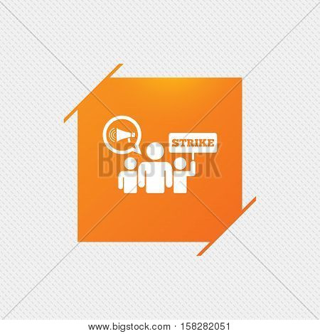 Strike sign icon. Group of people symbol. Industrial action. Holding protest banner and megaphone. Orange square label on pattern. Vector