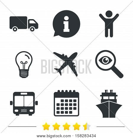 Transport icons. Truck, Airplane, Public bus and Ship signs. Shipping delivery symbol. Air mail delivery sign. Information, light bulb and calendar icons. Investigate magnifier. Vector