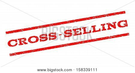 Cross-Selling watermark stamp. Text tag between parallel lines with grunge design style. Rubber seal stamp with dust texture. Vector red color ink imprint on a white background.