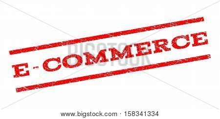 E-Commerce watermark stamp. Text tag between parallel lines with grunge design style. Rubber seal stamp with dirty texture. Vector red color ink imprint on a white background.