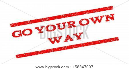 Go Your Own Way watermark stamp. Text tag between parallel lines with grunge design style. Rubber seal stamp with dirty texture. Vector red color ink imprint on a white background.