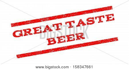 Great Taste Beer watermark stamp. Text caption between parallel lines with grunge design style. Rubber seal stamp with dust texture. Vector red color ink imprint on a white background.