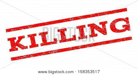 Killing watermark stamp. Text caption between parallel lines with grunge design style. Rubber seal stamp with dirty texture. Vector red color ink imprint on a white background.