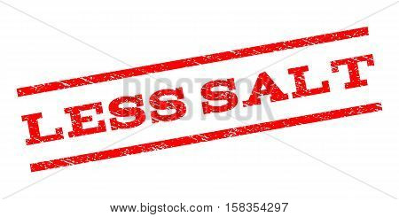 Less Salt watermark stamp. Text caption between parallel lines with grunge design style. Rubber seal stamp with dust texture. Vector red color ink imprint on a white background.