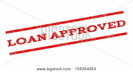 Loan Approved watermark stamp. Text tag between parallel lines with grunge design style. Rubber seal stamp with dirty texture. Vector red color ink imprint on a white background.