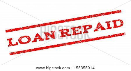 Loan Repaid watermark stamp. Text tag between parallel lines with grunge design style. Rubber seal stamp with scratched texture. Vector red color ink imprint on a white background.