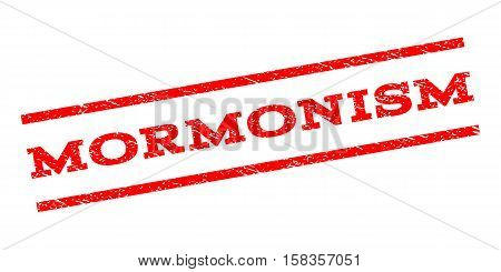 Mormonism watermark stamp. Text tag between parallel lines with grunge design style. Rubber seal stamp with dirty texture. Vector red color ink imprint on a white background.