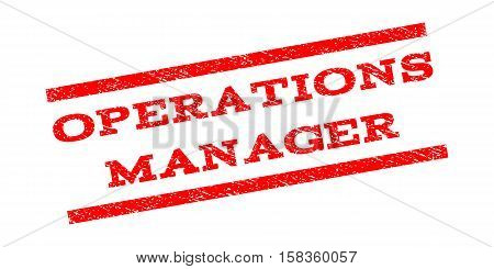 Operations Manager watermark stamp. Text caption between parallel lines with grunge design style. Rubber seal stamp with dust texture. Vector red color ink imprint on a white background.