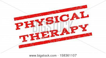 Physical Therapy watermark stamp. Text tag between parallel lines with grunge design style. Rubber seal stamp with scratched texture. Vector red color ink imprint on a white background.