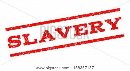 Slavery watermark stamp. Text caption between parallel lines with grunge design style. Rubber seal stamp with scratched texture. Vector red color ink imprint on a white background.