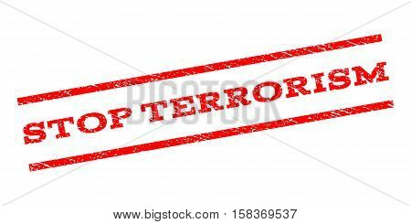 Stop Terrorism watermark stamp. Text tag between parallel lines with grunge design style. Rubber seal stamp with dust texture. Vector red color ink imprint on a white background.