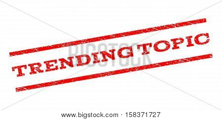 Trending Topic watermark stamp. Text caption between parallel lines with grunge design style. Rubber seal stamp with unclean texture. Vector red color ink imprint on a white background.