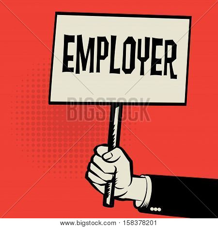 Poster in hand business concept with text Employer vector illustration