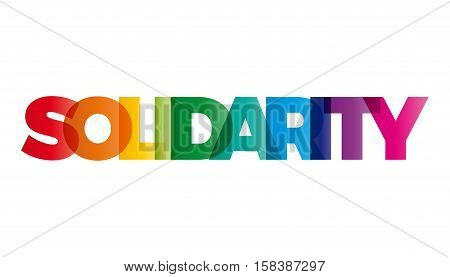 The word Solidarity. Vector banner with the text colored rainbow.