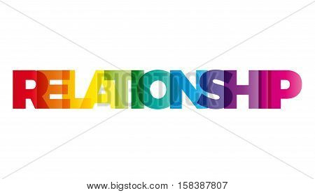 The word Relationship. Vector banner with the text colored rainbow.
