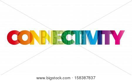The word Connectivity. Vector banner with the text colored rainbow.