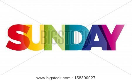 The word Sunday. Vector banner with the text colored rainbow.