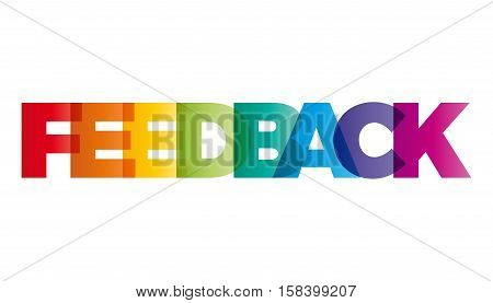 The word Feedback. Vector banner with the text colored rainbow.