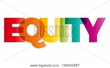 The word Equity. Vector banner with the text colored rainbow.