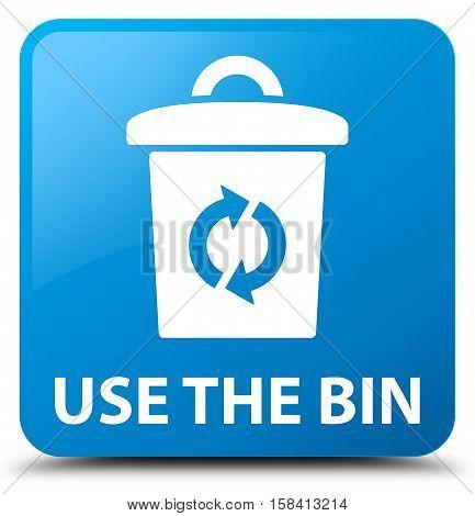 Use the bin cyan blue square button
