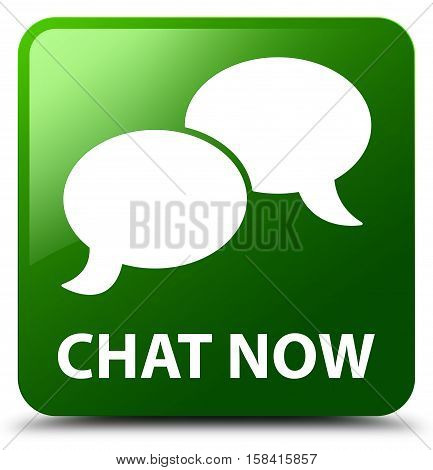 Chat now isolated on abstract green square button