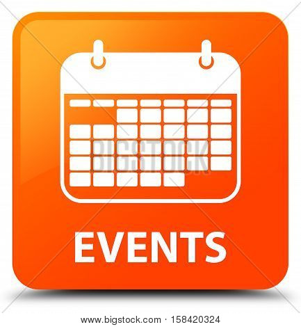 Events (calendar icon) isolated on abstract orange square button