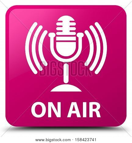 On Air (mic Icon) Pink Square Button