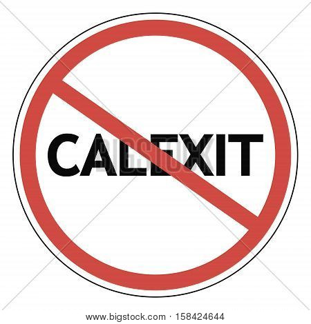sign calexit prohibited, road sign calexit forbid, vector