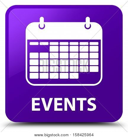 Events (calendar icon) isolated on abstract purple square button